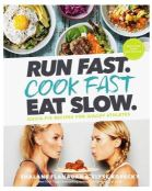 Run Fast, Cook fast Eat slow.